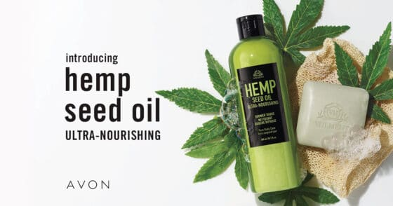 Introducing Hemp Seed Oil At Avon Introducing Hemp Seed Oil At Avon Nourishing hydration, naturally A naturally derived oil enriched with omega 3-6-9 fatty acids and vitamin E to help naturally nourish, hydrate and soften as it cleanses, for the look of youthful, healthy radiance. This on-trend oil is cold-pressed from hemp seeds. It's naturally green in color and is known for its nourishing skin-softening benefits. Choose your favorite by texture preference – a bar soap that lathers into a whipped foam texture or a milky dual-phase shower shake. Veilment Hemp Seed Oil Ultra-Nourishing Shower Shake Elevate your body care routine with a creamy shower shake infused with ultra-nourishing hemp seed oil and gentle cleansers. This indulgent dual-phase formula nourishes as it cleanses, leaving skin feeling sumptuously soft and smooth throughout the day. Contains no CBD or THC. 10.1 fl. oz. Benefits • Infused with ultra-nourishing hemp seed oil and gentle cleansers • Dual-phase formula nourishes as it cleanses • Leaving skin feeling extraordinarily soft and smooth throughout the day • Dermatologically tested • Formulated without CBD, THC, mineral oil, parabens, or triclosan key ingredient • Hemp Seed Oil - A naturally-derived oil enriched with omega-3-6-9 fatty acids and vitamin E to help naturally nourish, hydrate and soften as it cleanses for the look of youthful, healthy radiance. To Use • Shake to mix the formula. • Massage on wet skin. • Rinse off. See it here! Veilment Hemp Seed Oil Ultra-Nourishing Bathing Bar Elevate your body care routine with a plant-based bathing bar infused with ultra-hydrating hemp seed oil. Your skin will feel softly nourished, cleansed and refreshed. Contains no CBD or THC. 3.2 oz Benefits • Infused with ultra-hydrating hemp seed oil • Gently cleanses and nourishes • Leaving skin feeling refreshed and soft • Dermatologically tested • Formulated without CBD, THC, mineral oil, parabens and triclosan Key Ingredient • Hemp Seed Oil - A naturally-