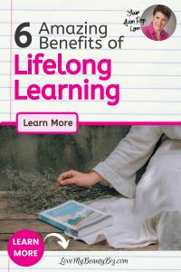 6 Amazing Benefits Of Lifelong Learning