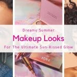 Dreamy Summer Makeup Looks For The Ultimate Sun-Kissed Glow